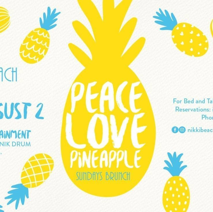 PEACE, LOVE & PINEAPPLES SUNDAYS BRUNCH