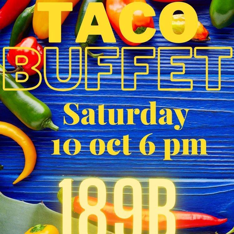Taco buffet saturday 10 oct 6 pm