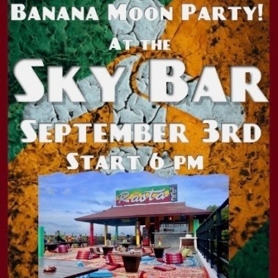 Banana Moon Sky Bar Party!
