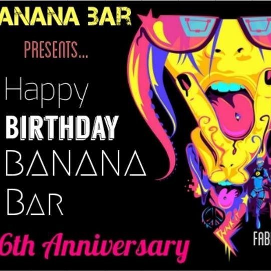 Happy Birthday Banana Bar - 6th Anniversary