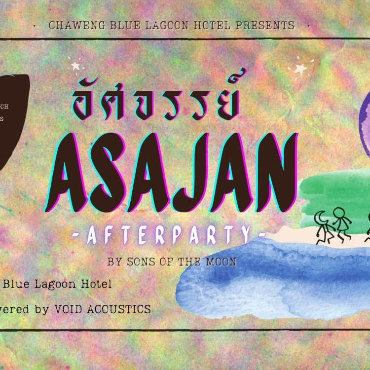 After Party ASAJAN อัศจรรย์ Hosted by SOTM