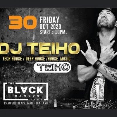 Dj Teiho back @The Black Bamboo Samui