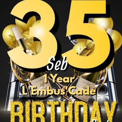 Seb's 35 years and L'Embus'Cade 1 year Birthday Party