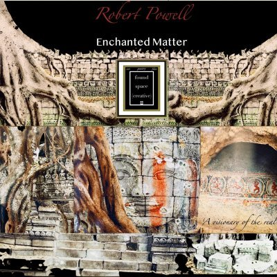 Enchanted Matter: Robert Powell