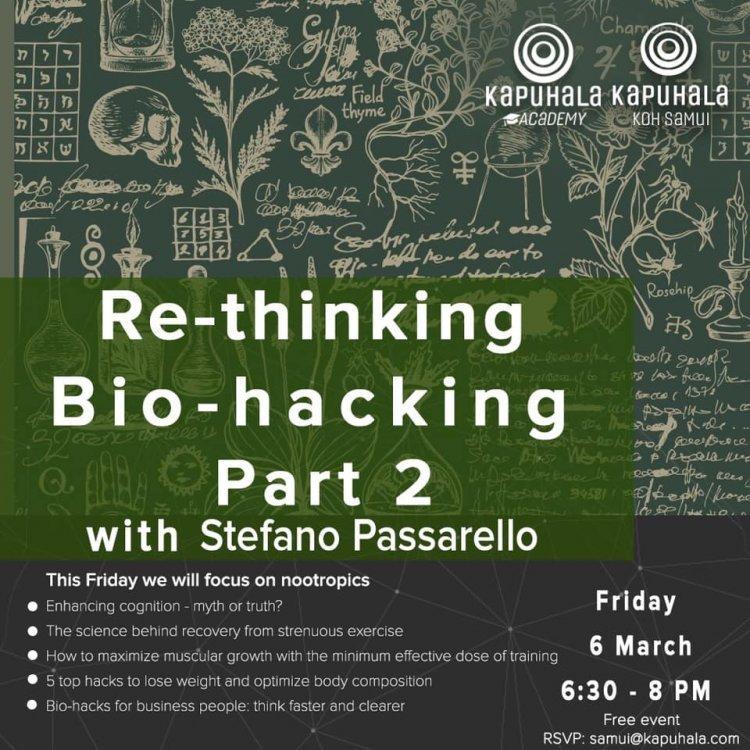 Re-thinking Bio-hacking. Part 2