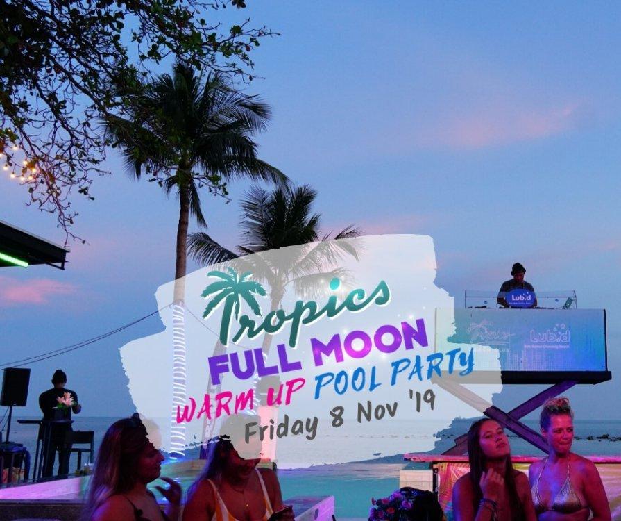 Tropics Full Moon Warm Up Pool Party