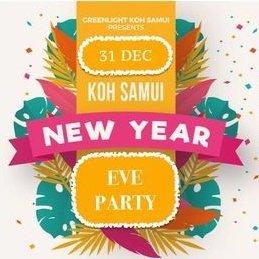 Greenlight Koh Samui NEW YEAR'S EVE PARTY!