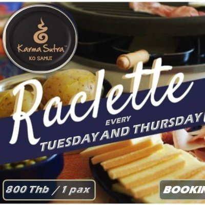 Raclette Party , every Tuesday and Thursday at Karma Sutra