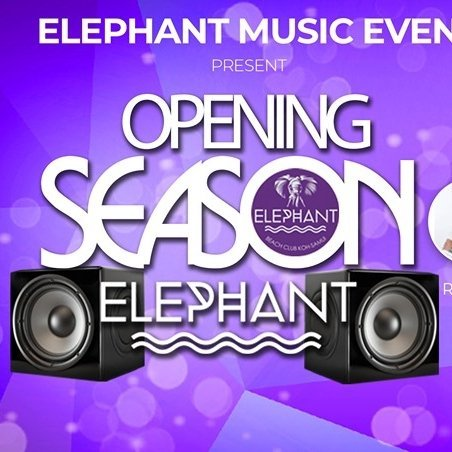 "Elephant Music Event present ""OPENING SEASON"""